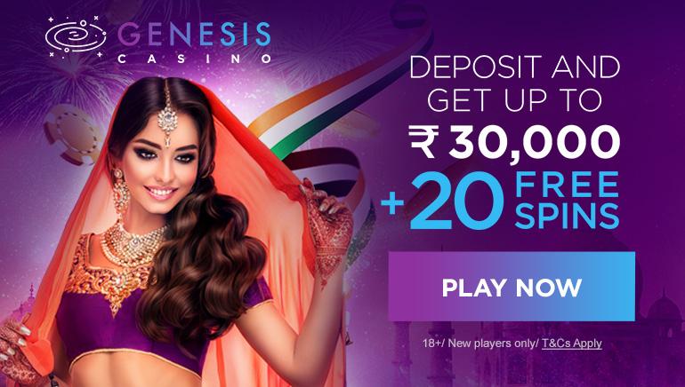 Genesis Casino - Get Up to ₹30,000 Bonus + 20 Free Spins!